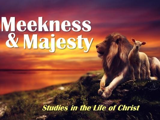 Meekness and Majesty