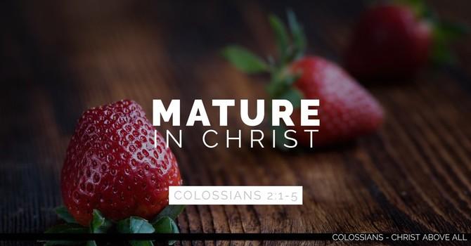 Mature in Christ - Part 2