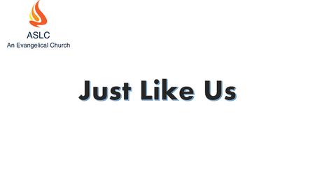 Just Like Us