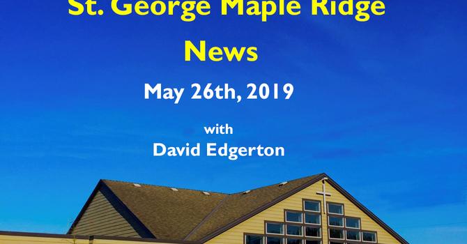 St.George Maple Ridge News Video May 26, 2019 image