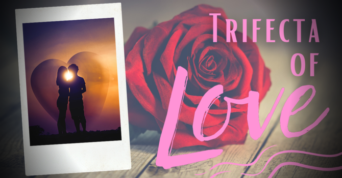 Trifecta of Love