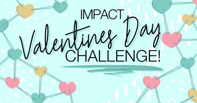 IMPACT VALENTINE'S DAY CHALLENGE image