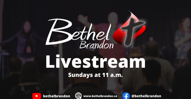 Bethel Brandon Church Online