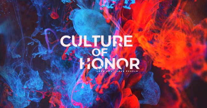 Culture of Honor Pt. 2