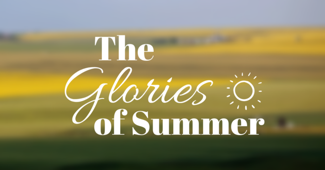The Glories of Summer