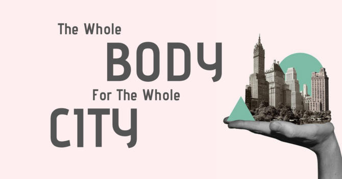 The Whole Body For The Whole City