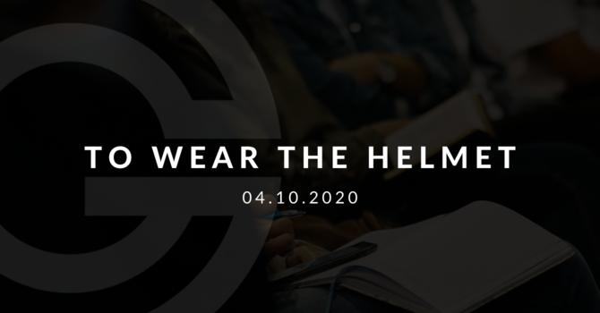 To Wear the Helmet