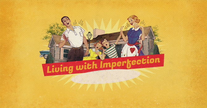 Living with Imperfection image