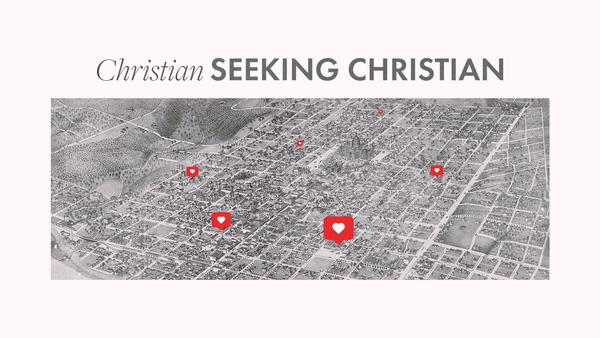 Christian SEEKING CHRISTIAN
