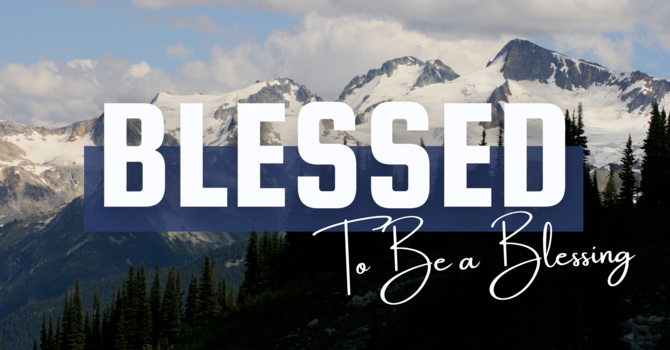 Blessed To Be A Blessing • February 21 image