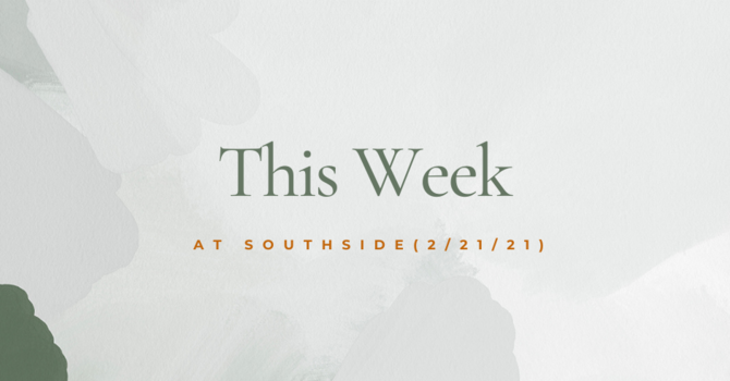 This Week at Southside (2.21.21) image