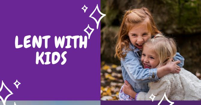 Lent Children's Messages image