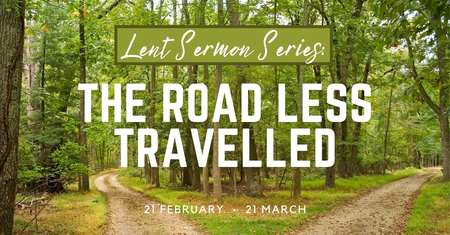 Lent Series: The Road Less Travelled