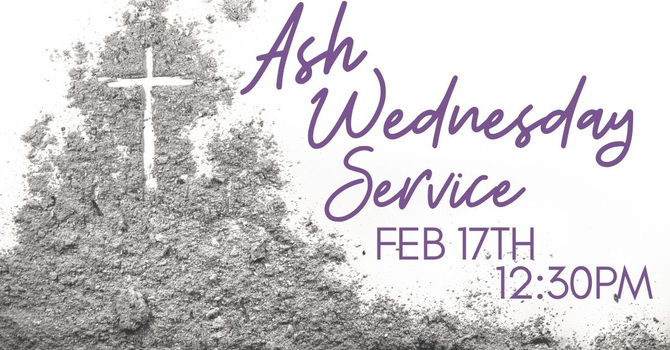 Join us for Ash Wednesday Service image