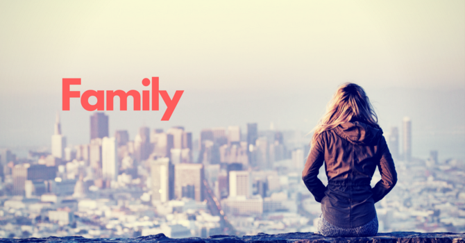 Family: It's Who We Are