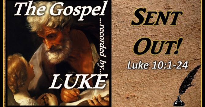 The Gospel of Luke 14 - Sent Out
