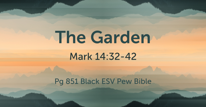 CVBC 2.21.21 {Mark 14:32-42}