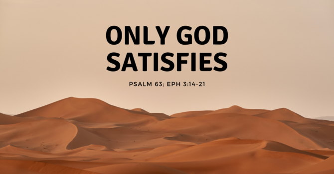 Only God Satisfies