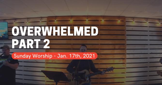 Overwhelmed Part-2
