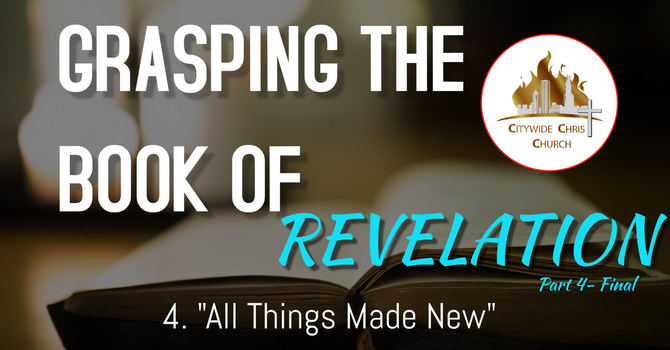 Grasping the Book of Revelation - Part 4