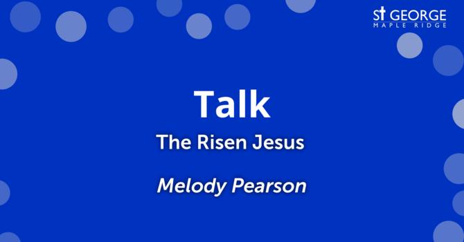 """""""The Risen Jesus"""" - Deacon Melody Pearson image"""