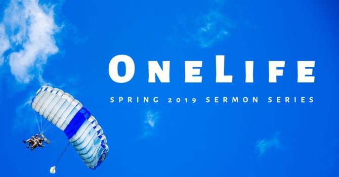 One Life Sermon Series
