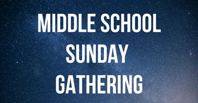 Middle School Sunday Gathering
