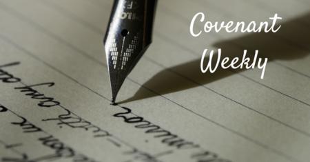Covenant Weekly - June 27, 2017