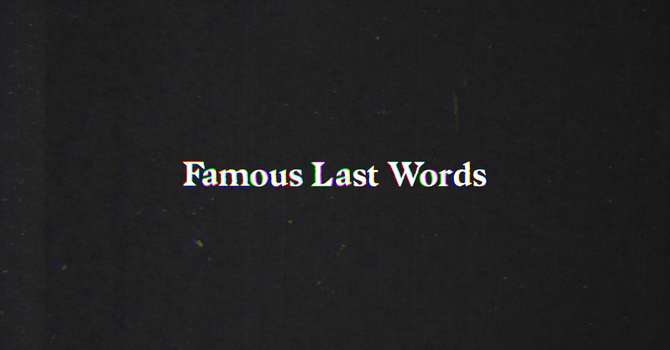 """Famous Last Words: """"Today you will be with me in paradise."""" - Week 2 image"""