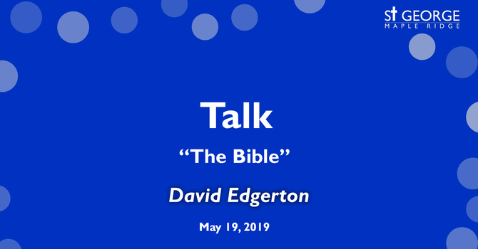 """The Bible"" Talk given by Rev. David Edgerton recorded at the 10am service on May 19th, 2019 image"