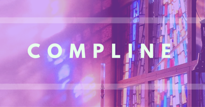 A Recording of Compline for Lent - The First Week