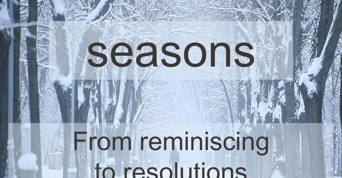 Winter Pt 3 - From Reminiscing To Resolutions