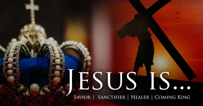 Week 4: Jesus is…Coming King