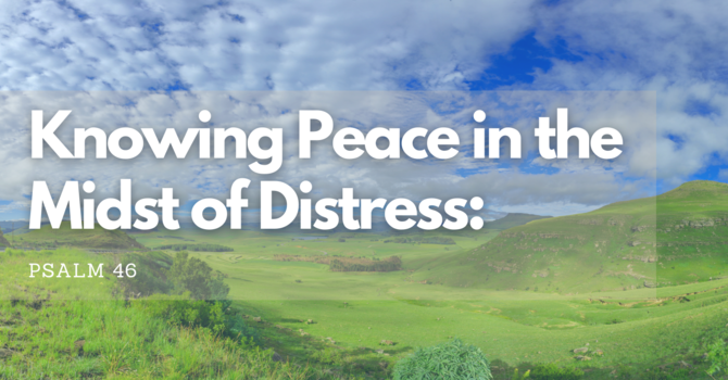 Knowing Peace in the Midst of Distress