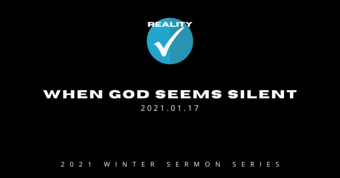 1.  When God Seems Silent