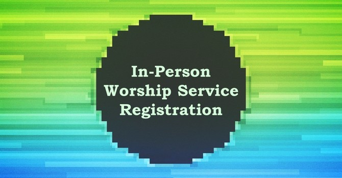 In-Person Worship Service Registration image