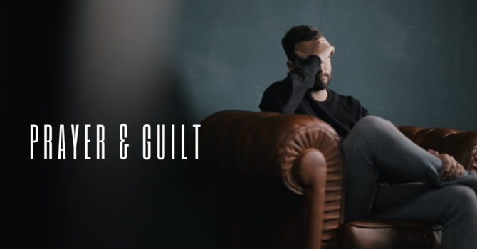 Prayer and Guilt