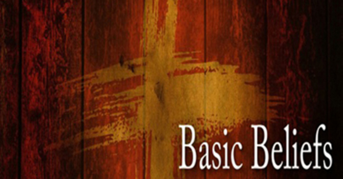 Basic Beliefs - Jesus Christ