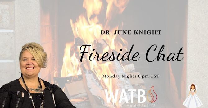 Monday Night Fireside Chat w/Dr. June Knight