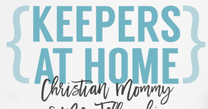 Keepers at Home: Mommy and Me Fellowship