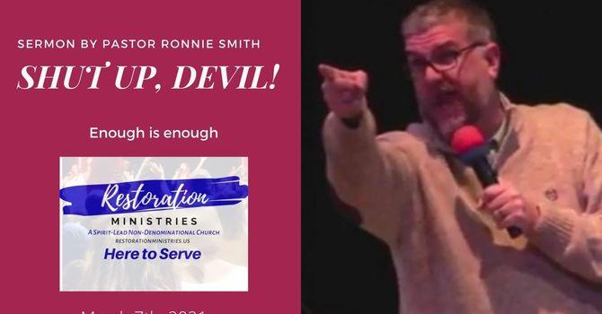 SHUT UP, DEVIL!