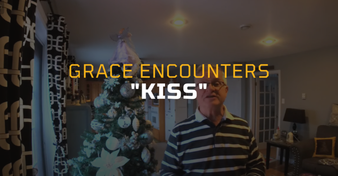 Grace Encounters - KISS