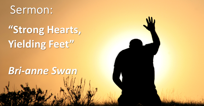 Strong Hearts, Yielding Feet