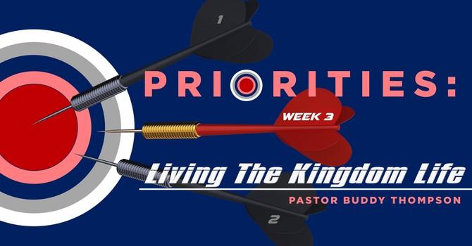 Priorities:  Living the Kingdom Life