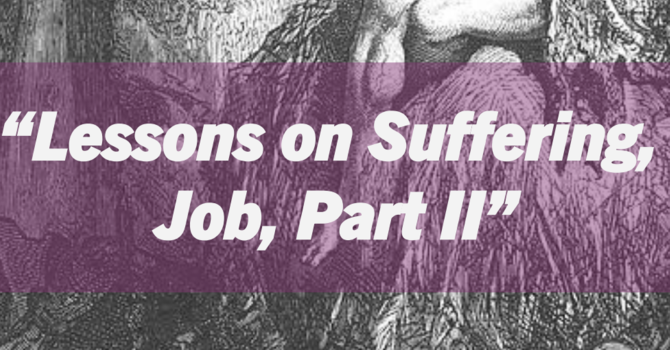 Poets Week 8: Lessons on Suffering; Job, Part 2