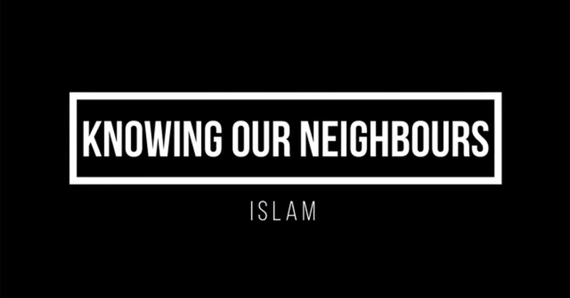 Knowing Our Neighbours - Islam