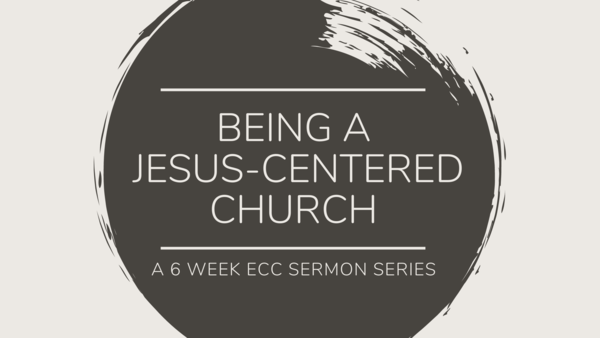 Being A Jesus-Centered Church