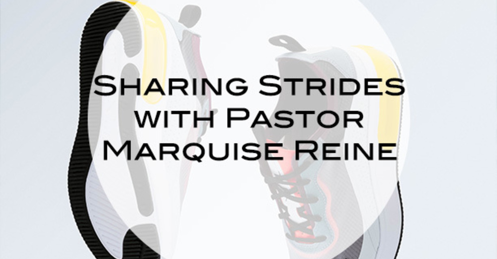"""""""Sharing Strides"""" with Pastor Marquise Reine"""