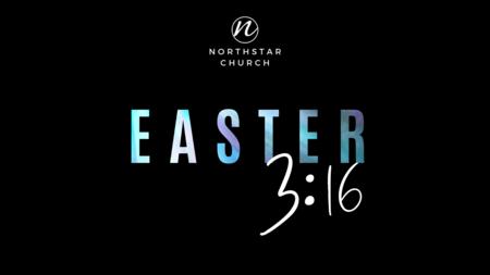 EASTER 3:16