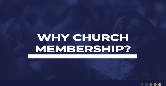 Why Church Membership?